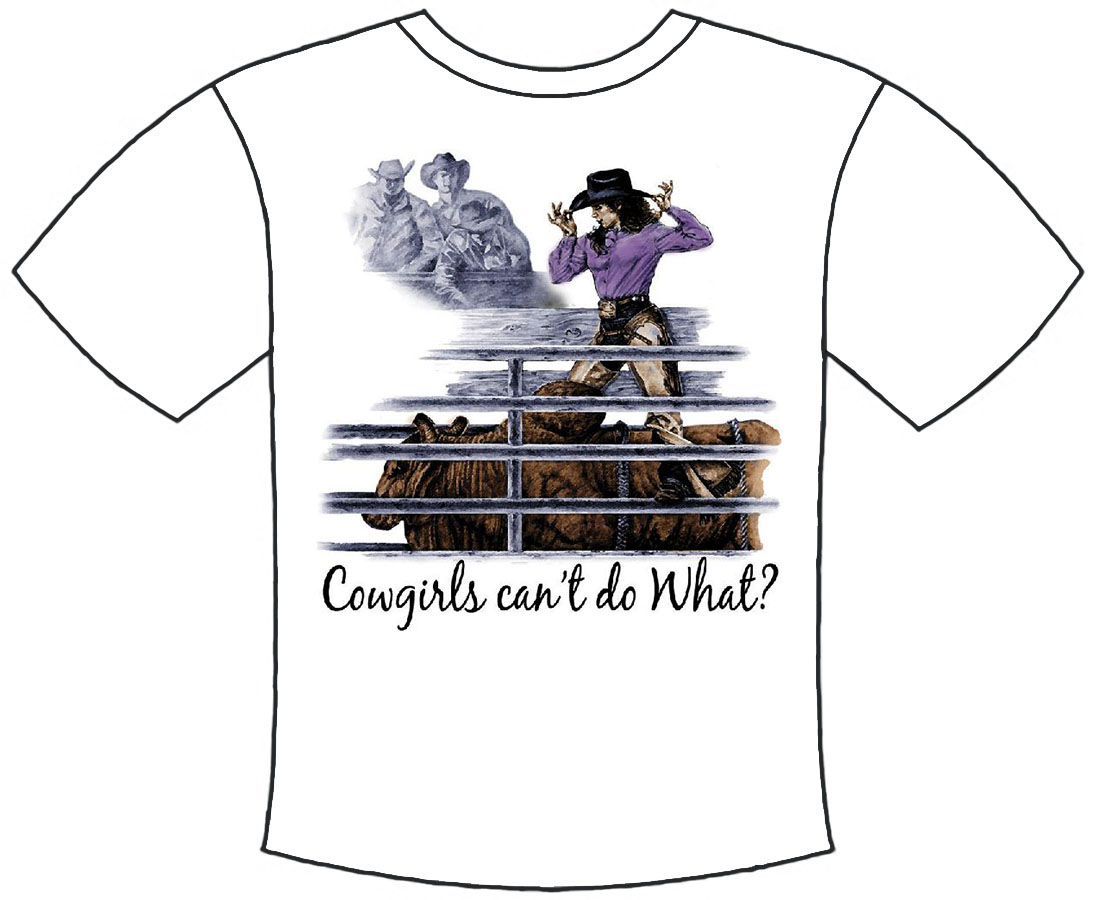 Cowgirls Can't Do What T-Shirt